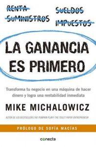 La ganancia es primero: Transforma tu negocio en una máquina de hacer dinero – Mike Michalowicz [ePub & Kindle]