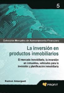 La inversión en productos inmobiliarios (Colección Manuales de Asesoramiento Financiero n° 5) – Ramon Amargant [ePub & Kindle]