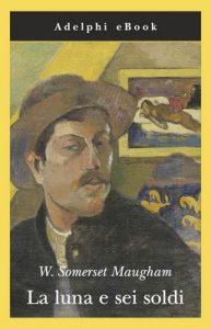 La luna e sei soldi (Gli Adelphi) – W. Somerset Maugham, F. Salvatorelli [ePub & Kindle] [Italian]