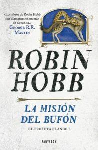 La misión del bufón (El Profeta Blanco 1) – Robin Hobb [ePub & Kindle]