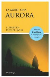 La Mort. Una Aurora – Elisabeth Kübler-Ross, Joan Baste [ePub & Kindle] [Catalán]