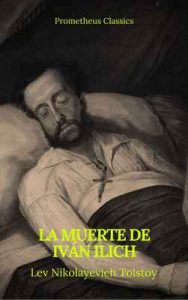La muerte de Iván Ilich – León Tolstoi, Prometheus Classics [ePub & Kindle]