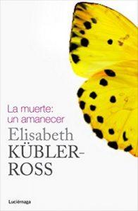 La muerte: un amanecer – Elisabeth Kübler-Ross, Paz Jauregui Segurola [ePub & Kindle]