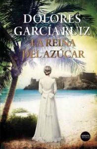 La reina del azúcar – Dolores García Ruiz [ePub & Kindle]