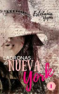 Ladronas de Nueva York 1 – Estefanía Yepes [ePub & Kindle]