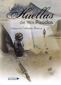 Las huellas de mis pisadas – Joaquina Cañadas Blanca [ePub & Kindle]