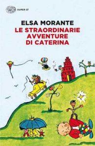 Le straordinarie avventure di Caterina (Super ET) – Elsa Morante [ePub & Kindle] [Italian]