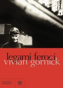 Legami feroci – Vivian Gornick [ePub & Kindle] [Italian]