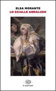 Lo scialle andaluso (Einaudi tascabili. Scrittori Vol. 248) – Elsa Morante [ePub & Kindle] [Italian]