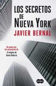 Los secretos de Nueva York: Un paseo neoyorquino por las páginas de El enigma de Rania Roberts – Javier Bernal [ePub & Kindle]