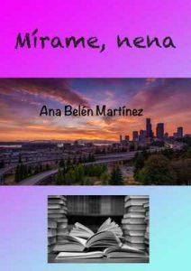 Mírame, nena – Ana Belén Martínez [ePub & Kindle]