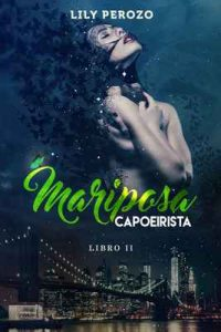 Mariposa Capoeirista (Libro 2) – Lily Perozo, Isabel Quintín [ePub & Kindle]