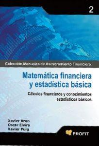 Matemática financiera y estadística básica (Colección Manuales de Asesoramiento Financiero nº 2) – Xavier Brun Lozano, Oscar Elvira [ePub & Kindle]