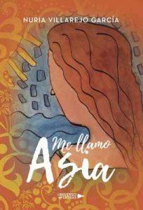 Me llamo Asia – Nuria Villarejo García [ePub & Kindle]