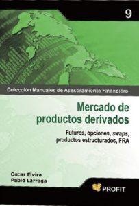 Mercado de Productos Derivados (Colección Manuales de Asesoramiento Financiero nº 9) – Oscar Elvira, Pablo Larraga [ePub & Kindle]