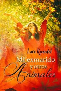 Mi exmarido y otros animales – Lara Rivendel, Alexia Jorques [ePub & Kindle]