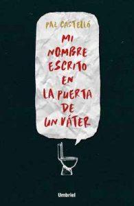 Mi nombre escrito en la puerta de un váter (Umbriel thriller) – Paz Castelló [ePub & Kindle]