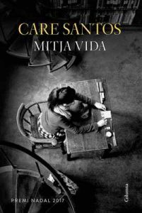 Mitja vida – Care Santos [ePub & Kindle] [Catalán]
