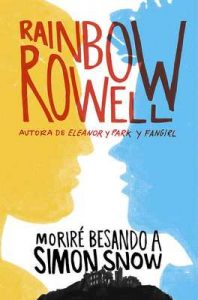 Moriré besando a Simon Snow (Carry on) – Rainbow Rowell [ePub & Kindle]