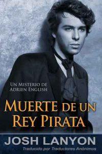 Muerte de un rey pirata: Los misterios de Adrien English, Libro 4 – Josh Lanyon [ePub & Kindle]