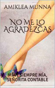 No me lo agradezcas: Mía y siempre Mía, Señorita contable – Amiklea Munna, Ehlena Molina [ePub & Kindle]