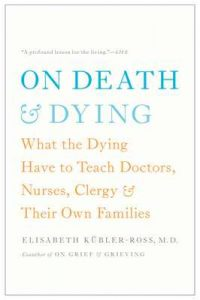 On Death and Dying – Elisabeth Kübler-Ross, Ira Byock M.D [ePub & Kindle] [English]