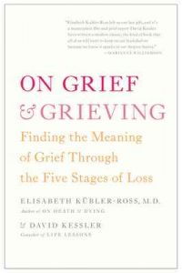 On Grief and Grieving: Finding the Meaning of Grief Through the Five Stages of Loss – Elisabeth Kübler-Ross, David Kessler [ePub & Kindle] [English]