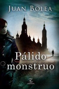 Pálido monstruo – Juan Bolea [ePub & Kindle]