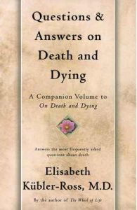 Questions and Answers on Death and Dying: A Companion Volume to On Death and Dying – Elisabeth Kübler-Ross [ePub & Kindle] [English]