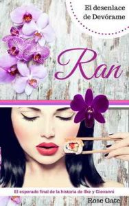 RAN: Desenlace de Devórame (STEEL nº 6) – Rose Gate [ePub & Kindle]