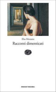 Racconti dimenticati – Elsa Morante [ePub & Kindle] [Italian]