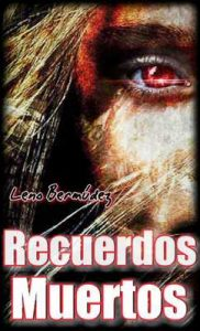 Recuerdos Muertos – Leno Bermúdez [ePub & Kindle]