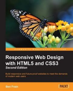 Responsive Web Design with HTML5 and CSS3 – Second Edition – Ben Frain [ePub & Kindle] [English]