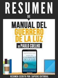 """Resumen De """"Manual Del Guerrero De La Luz – De Paulo Coelho"""" – Sapiens Editorial [ePub & Kindle]"""