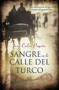 Sangre en la calle del turco: Una emocionante intriga en la España del general Prim – José Calvo Poyato [ePub & Kindle]