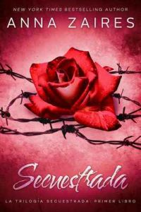 Secuestrada – Anna Zaires, Dima Zales [ePub & Kindle]