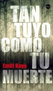 Tan tuyo como tu muerte – Emili Bayo [ePub & Kindle]
