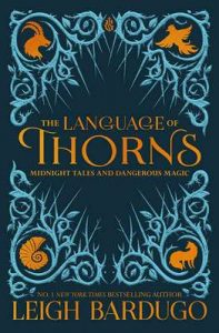 The Language of Thorns: Midnight Tales and Dangerous Magic – Leigh Bardugo, Sara Kipin [ePub & Kindle] [English]