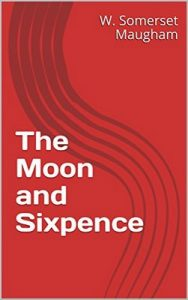 The Moon and Sixpence – W. Somerset Maugham [ePub & Kindle] [English]