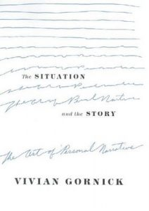 The Situation and the Story: The Art of Personal Narrative – Vivian Gornick [ePub & Kindle] [English]