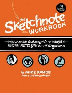 The Sketchnote Workbook : Advanced Techniques for Taking Visual Notes You Can Use Anywhere – Mike Rohde [ePub & Kindle] [English]