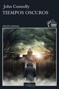 Tiempos oscuros (Detective Charlie Parker) – John Connolly, Vicente Campos González [ePub & Kindle]