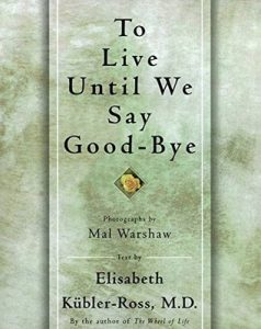 To live until we say good bye – Elisabeth Kübler-Ross [ePub & Kindle] [English]