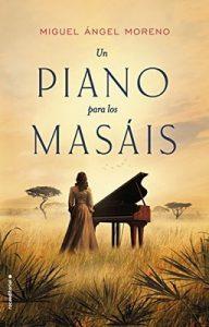 Un piano para los masáis (Histórica) – Miguel Angel Moreno [ePub & Kindle]