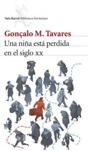Una niña está perdida en el siglo XX – Gonçalo M. Tavares, Rosa Martínez Alfaro [ePub & Kindle]