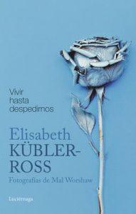 Vivir hasta despedirnos: Fotografías de Mal Worshaw – Elisabeth Kübler-Ross [ePub & Kindle]