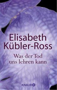 Was der Tod uns lehren kann – Elisabeth Kübler-Ross, Jens Fischer [ePub & Kindle] [German]