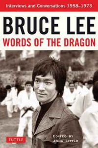 Words of the Dragon: Interviews, 1958-1973 (Bruce Lee Library) – Bruce Lee, John Little [ePub & Kindle] [English]