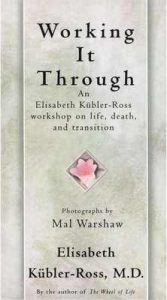 Working It Through (2nd Edition) – Elisabeth Kübler-Ross [ePub & Kindle] [English]