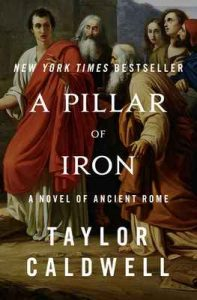 A Pillar of Iron: A Novel of Ancient Rome – Taylor Caldwell [ePub & Kindle] [English]